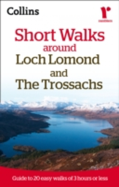 Ramblers Short Walks Around Loch Lomond and the Trossachs