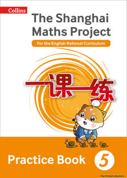 Shanghai Maths - the Shanghai Maths Project Practice Book Year 5