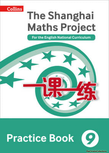 Shanghai Maths - the Shanghai Maths Project Practice Book Year 9