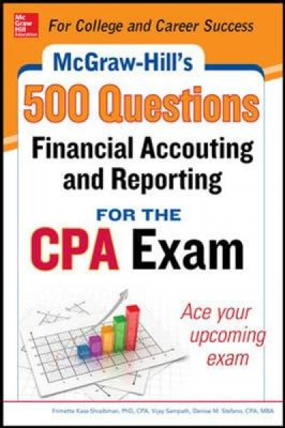 McGraw-Hill Education 500 Financial Accounting and Reporting Questions for the CPA Exam