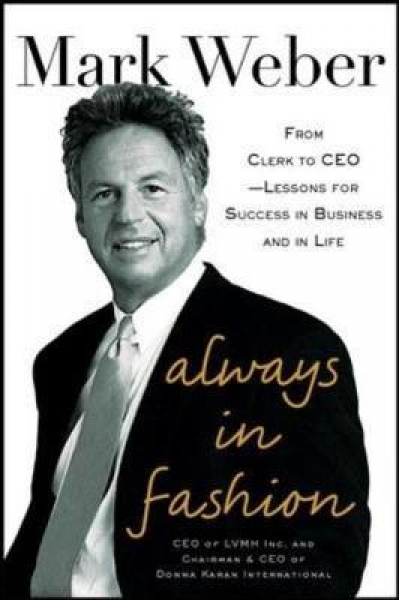 Always in Fashion: From Clerk to CEO -- Lessons for Success in Business and in Life