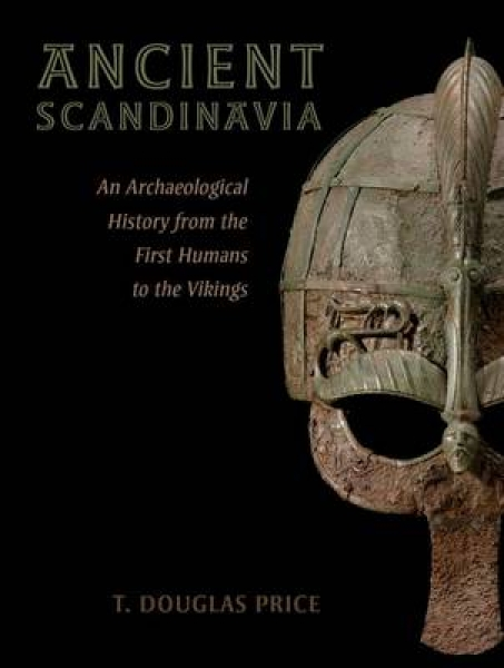 Ancient Scandinavia T. Douglas Price Hardback New Book Free UK Delivery