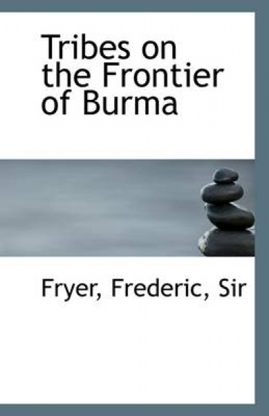 Tribes on the Frontier of Burma