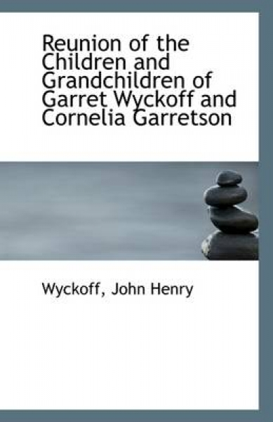 Reunion of the Children and Grandchildren of Garret Wyckoff and Cornelia Garretson