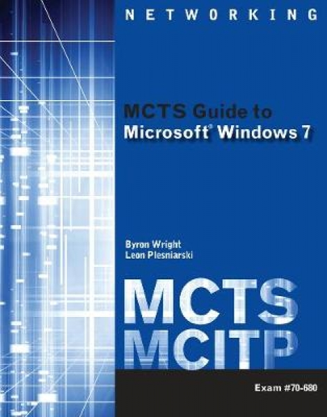 MCTS Guide to Microsoft Windows 7 (exam # 70-680)