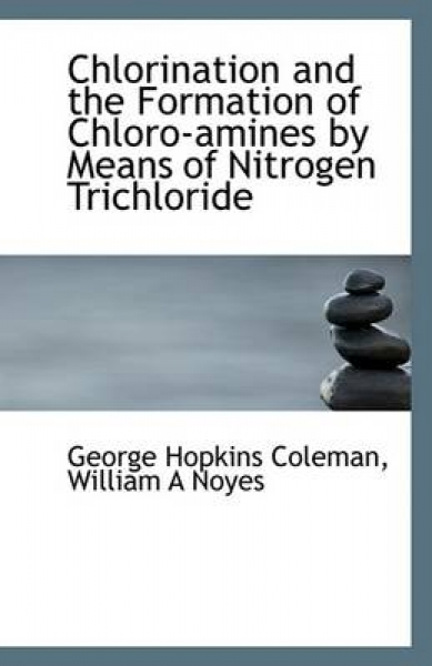Chlorination and the Formation of Chloro-Amines by Means of Nitrogen Trichloride