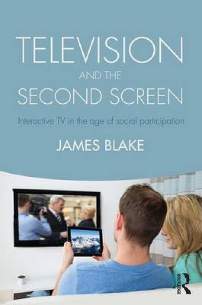 Television and the Second Screen James Blake Paperback New Book Free UK Delivery