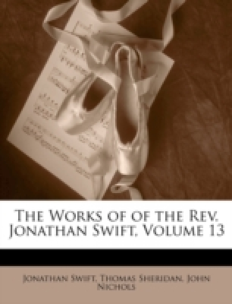 The Works of of the Rev. Jonathan Swift, Volume 13