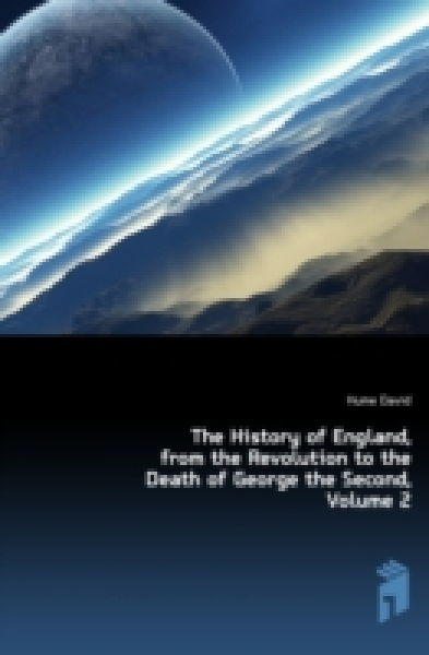 The History of England, from the Revolution to the Death of George the Second, Volume 2