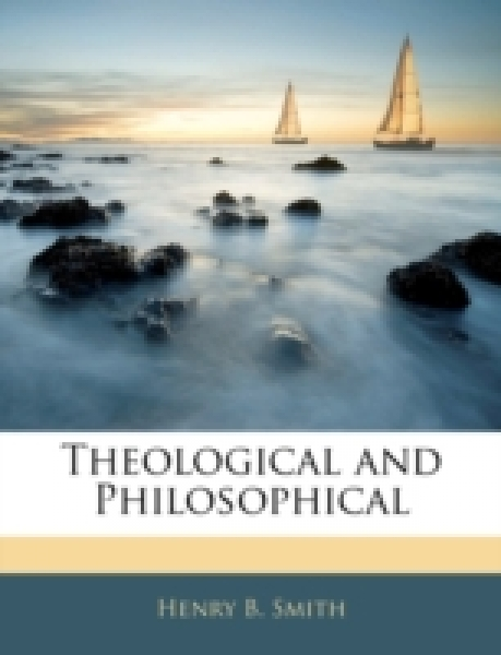 Theological and Philosophical