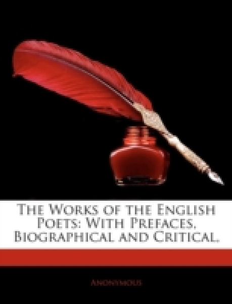 The Works of the English Poets: With Prefaces, Biographical and Critical,