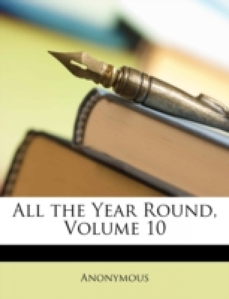 All the Year Round, Volume 10