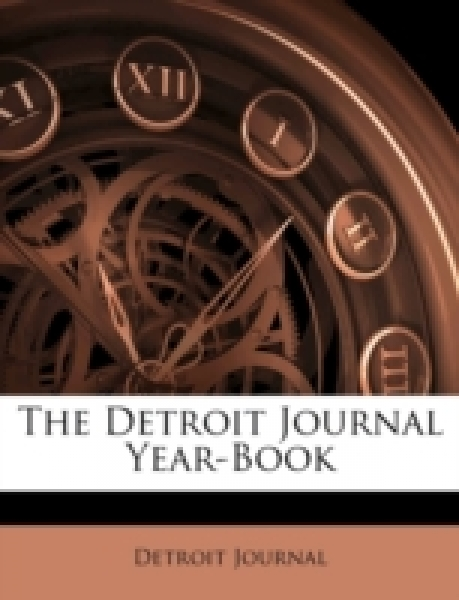 The Detroit Journal Year-Book