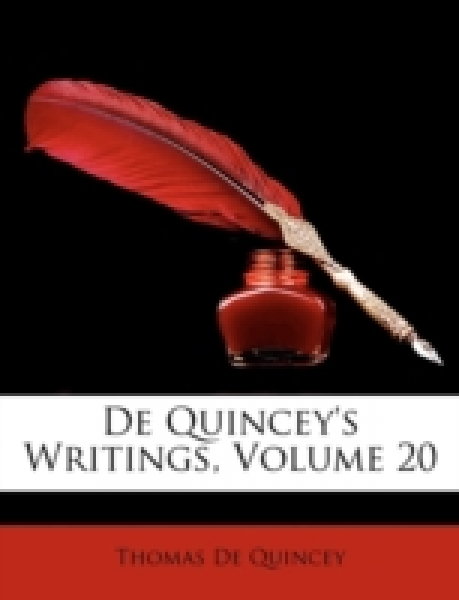 De Quincey's Writings, Volume 20