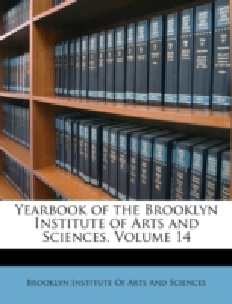 Yearbook of the Brooklyn Institute of Arts and Sciences, Volume 14