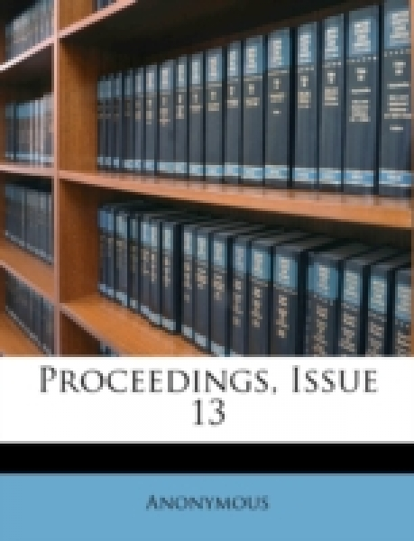 Proceedings, Issue 13