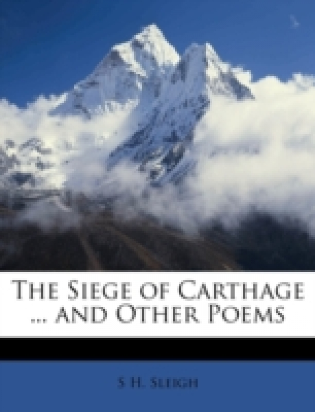 The Siege of Carthage ... and Other Poems
