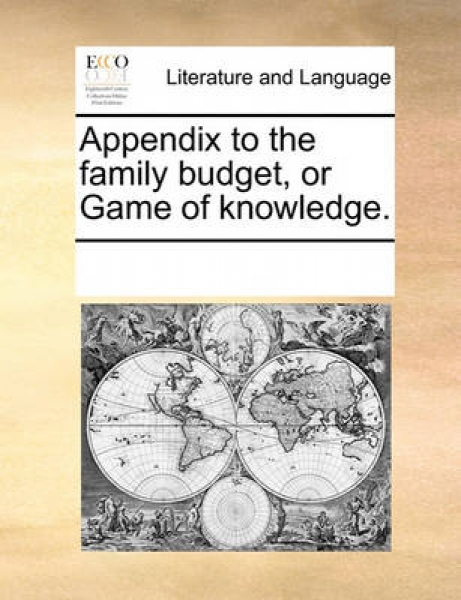 Appendix to the Family Budget, or Game of Knowledge.