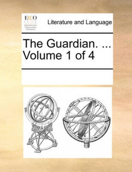 The Guardian. ... Volume 1 of 4