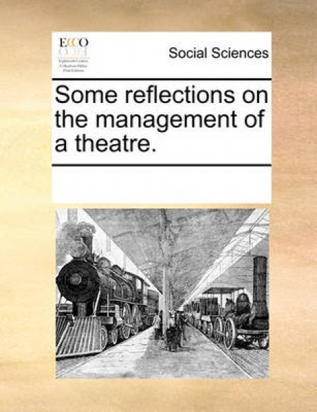 Some Reflections on the Management of a Theatre.