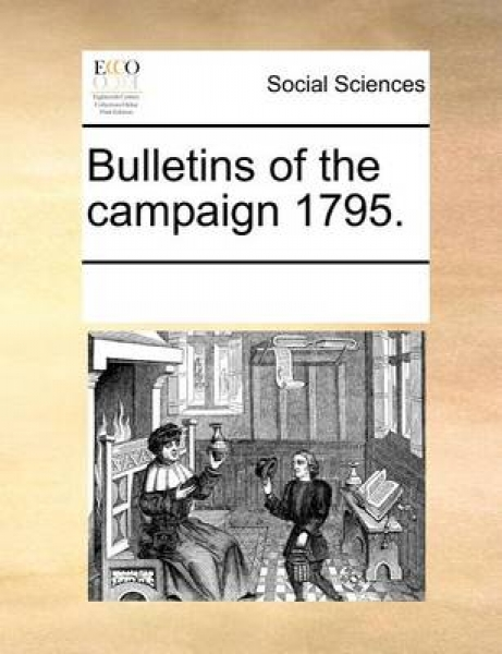 Bulletins of the Campaign 1795.