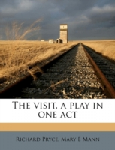 The visit, a play in one act