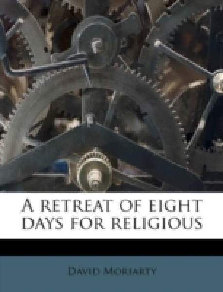A retreat of eight days for religious
