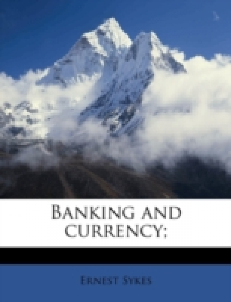 Banking and currency;
