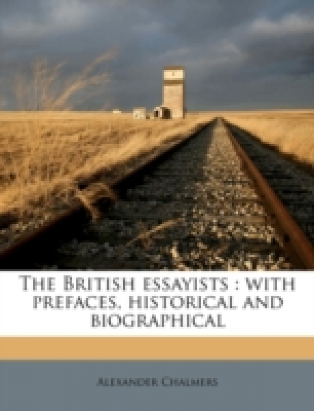 The British essayists : with prefaces, historical and biographical Volume 29