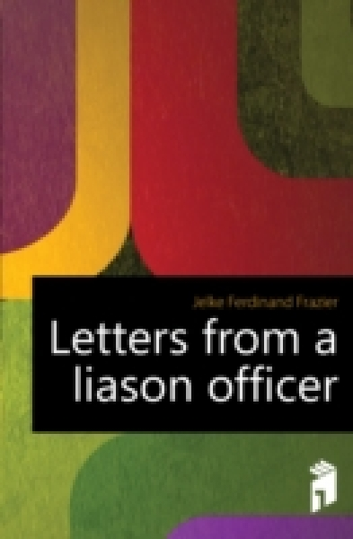 Letters from a liason officer