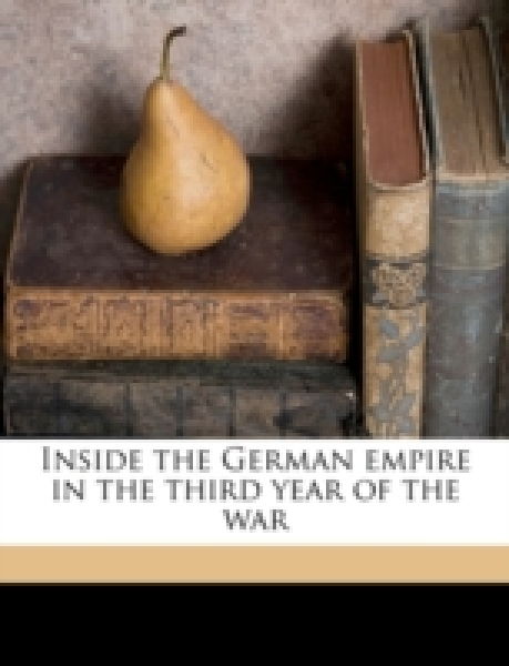 Inside the German empire in the third year of the war