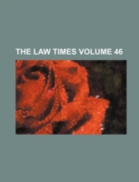 The Law Times Volume 46