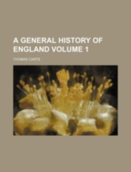 A general history of England Volume 1