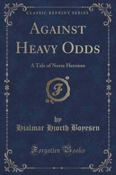Against Heavy Odds
