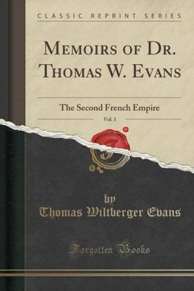 Memoirs of Dr. Thomas W. Evans, Vol. 1