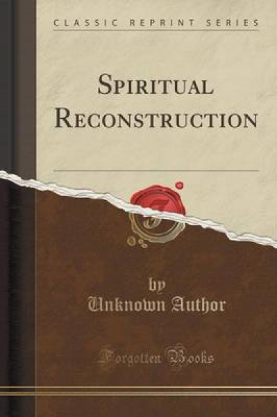 Spiritual Reconstruction (Classic Reprint)