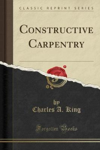 Constructive Carpentry (Classic Reprint)