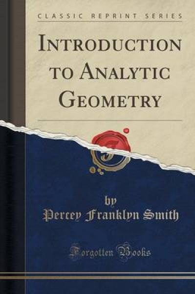 Introduction to Analytic Geometry (Classic Reprint)