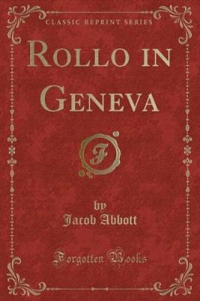 Rollo in Geneva (Classic Reprint)