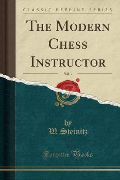 The Modern Chess Instructor, Vol. 1 (Classic Reprint)