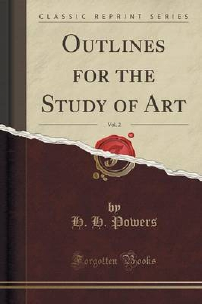 Outlines for the Study of Art, Vol. 2 (Classic Reprint)