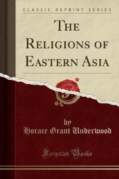 The Religions of Eastern Asia (Classic Reprint)