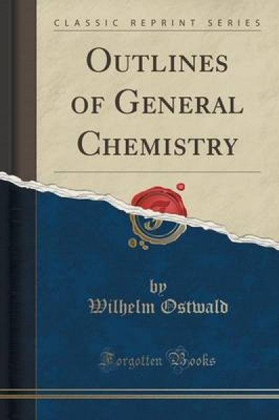 Outlines of General Chemistry (Classic Reprint)