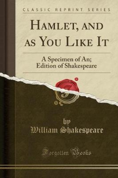 Hamlet, and as You Like It