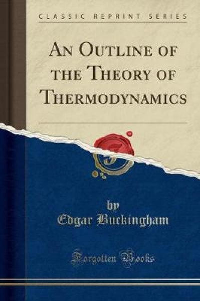 An Outline of the Theory of Thermodynamics (Classic Reprint)