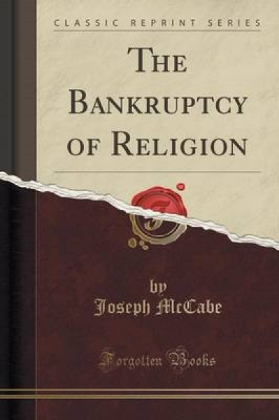 The Bankruptcy of Religion (Classic Reprint)