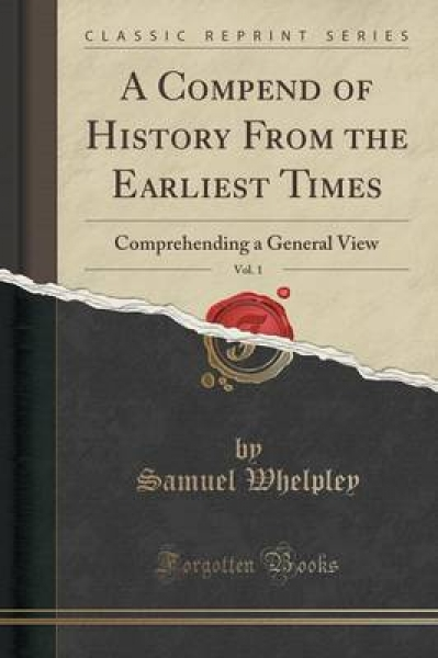 A Compend of History from the Earliest Times, Vol. 1