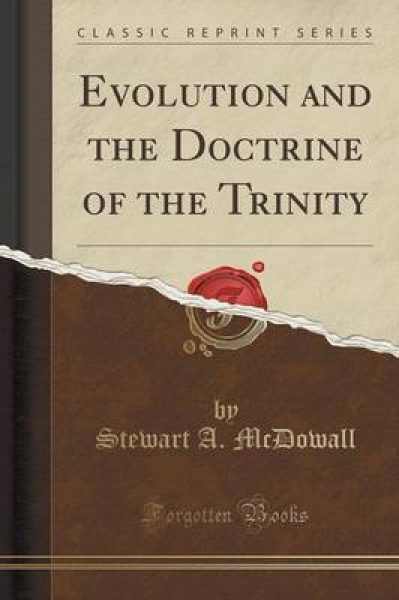Evolution and the Doctrine of the Trinity (Classic Reprint)