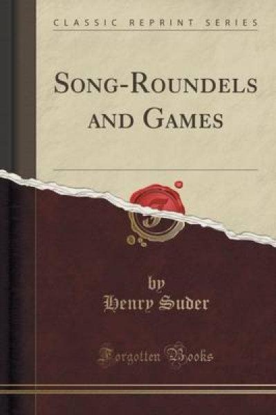 Song-Roundels and Games (Classic Reprint)