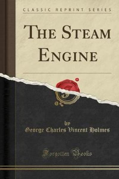 The Steam Engine (Classic Reprint)